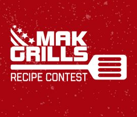 Submit your recipe to the Mak Grills recipe contest and win.